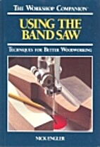 Using the Band Saw: Techniques for Better…