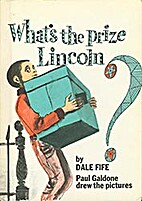 What's the prize, Lincoln? by Dale Fife