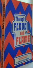 Through flood and flame: Adventures and…
