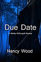 Due Date by Nancy W. Wood