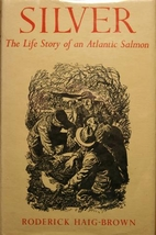 Silver: The Life Story of an Atlantic Salmon…