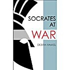 Socrates at War: The Military Heroics of an…