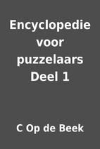 Encyclopedie voor puzzelaars Deel 1 by C Op…