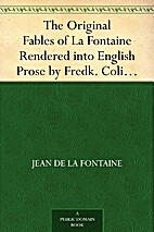 The Original Fables of La Fontaine Rendered…