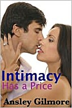 Intimacy Has A Price by Ansley Gilmore