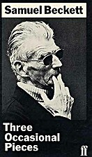 Three Occasional Pieces by Samuel Beckett