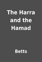 The Harra and the Hamad by Betts