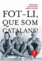 Fot-li, que som catalans by Xavier Bru de…