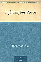 Fighting for peace by Henry Van Dyke