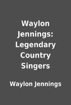 Waylon Jennings: Legendary Country Singers…
