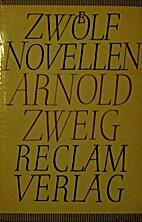 Zwölf Novellen by Arnold Zweig