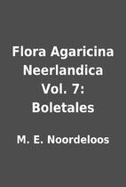 Flora Agaricina Neerlandica Vol. 7:…