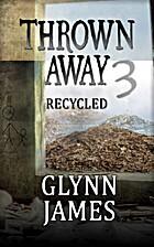 Thrown Away 3 (Recycled) (Thrown Away Saga)…