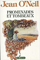 Promenades et tombeaux by Jean O'Neil