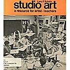 Studio Art: A Resource for Artist-Teachers…