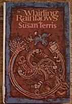 Whirling rainbows by Susan Terris