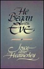 He Began with Eve by Joyce Landorf…