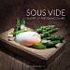 Sous Vide - the Art of Precision Cooking by…