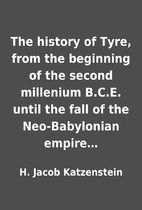 The history of Tyre, from the beginning of…