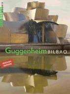 Guggenheim Museum Bilbao by Juan Ignacio…