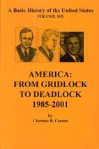 America: From Gridlock to Deadlock 1985-2001…