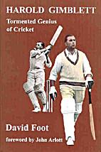 Harold Gimblett: Tormented Genius of Cricket…