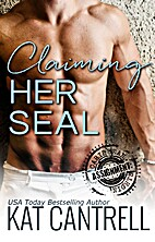 Claiming Her SEAL by Kat Cantrell