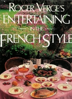 Roger Verge's Entertaining in the French…