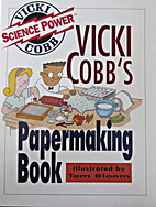 Papermaking Book by Vicki Cobb