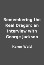 Remembering the Real Dragon: an Interview…
