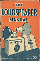 The Loudspeaker Manual (1948) by…