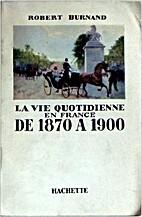 La vie quotidienne en France de 1870 à 1900…