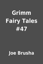 Grimm Fairy Tales #47 by Joe Brusha