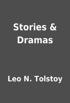 Stories & Dramas by Leo N. Tolstoy