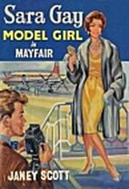 Sara Gay: Model Girl in Mayfair by Janey…