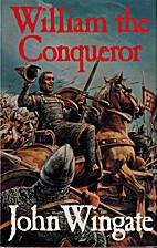 William the Conqueror by John Wingate