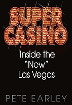 Super Casino: Inside the New Las Vegas by…