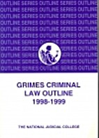 Grimes Criminal Law Outline 1998-1999 by…