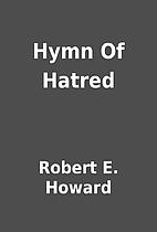 Hymn Of Hatred by Robert E. Howard