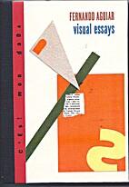 Visual Essays by Fenando Aguiar