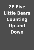 2E Five Little Bears Counting Up and Down