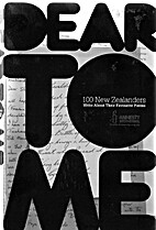 Dear to Me: 100 New Zealanders Write about…