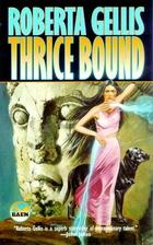 Thrice Bound by Roberta Gellis