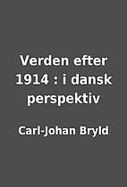 Verden efter 1914 : i dansk perspektiv by…