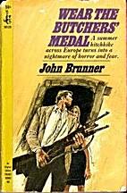 Wear the Butchers' Medal by John Brunner