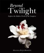 Beyond twilight : explore the hidden world…