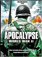 Apocalypse: World War 2 by Isabelle Clarke