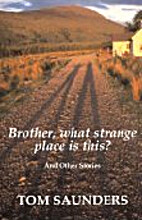 Brother, What Strange Place Is This? by Tom…