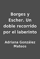 Borges y Escher. Un doble recorrido por el…