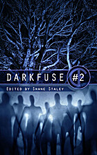 DarkFuse #2 by Shane Staley